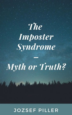 The Imposter Syndrome – Myth or Truth