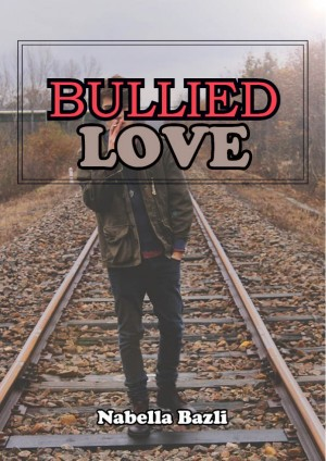Bullied Love by Nabella Bazli from  in  category