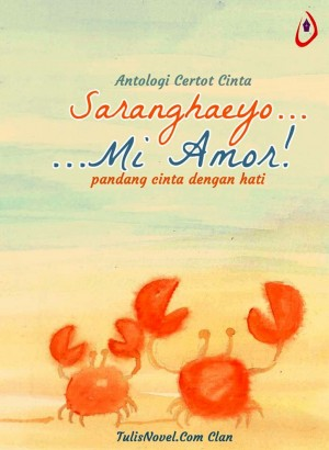 Saranghaeyo, Mi Amor! by TulisNovel.Com Clan from Nuun Creative Books in Romance category