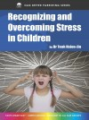 Recognizing & Overcoming Stress In Children