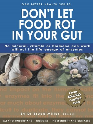Don't Let Food Rot In Your Gut by Dr Bruce Miller from Oak Publication Sdn Bhd in General Academics category