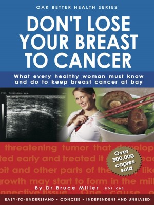 Don't Lose Your Breast To Cancer by Dr Bruce Miller from  in  category