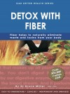 Detox with Fiber by Dr Bruce Miller from Oak Publication Sdn Bhd in General Academics category