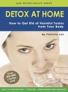 Detox at Home by Dr Bruce Miller from Oak Publication Sdn Bhd in General Academics category