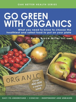 Go Green With Organics by Dr Bruce Miller from Oak Publication Sdn Bhd in General Academics category