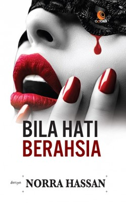 Bila Hati Berahsia by Norra Hassan from October in General Novel category