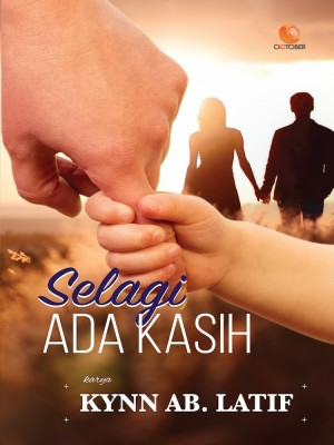 Selagi Ada Kasih by Kynn Ab. Latiff from October in Teen Novel category