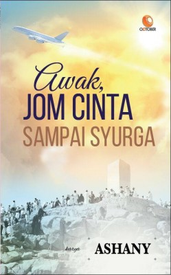 Awak, Jom Cinta Sampai Syurga by Ashany from October in Teen Novel category