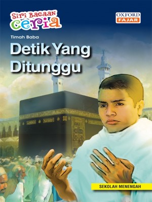 Detik Yang Ditunggu by Timah Baba from Oxford Fajar Sdn Bhd in Teen Novel category