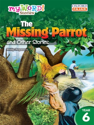 The Missing Parrot and Other Stories by Philip Popescu from Oxford Fajar Sdn Bhd in Children category