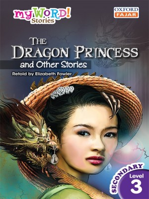 The Dragon Princess and Other Stories by Elizabeth Fowler from Oxford Fajar Sdn Bhd in Teen Novel category