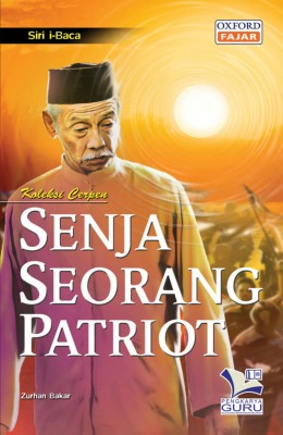 Siri i-Baca Senja Seorang Patriot by Zurhan Bakar from Oxford Fajar Sdn Bhd in Teen Novel category