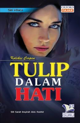 Siri i-Baca Tulip Dalam Hati by Siti Sarah Insyirah Abd. Rashid from Oxford Fajar Sdn Bhd in Teen Novel category
