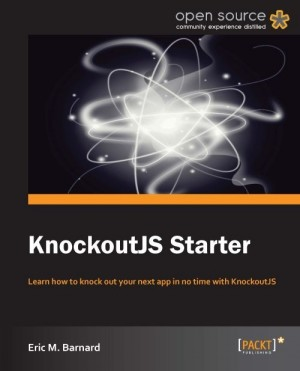 KnockoutJS Starter by Eric M. Barnard from Packt Publishing in Engineering & IT category