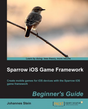 Sparrow iOS Game Framework Beginners Guide by Johannes Stein from Packt Publishing in Engineering & IT category