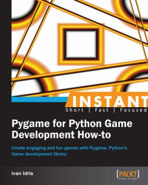 Instant Pygame for Python Game Development How-to by Ivan Idris from Packt Publishing in Engineering & IT category
