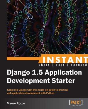Instant Django 1.5 Application Development Starter