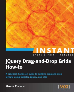 Instant jQuery Drag-and-Drop Grids How-to by Marcos Placona from Packt Publishing in Engineering & IT category