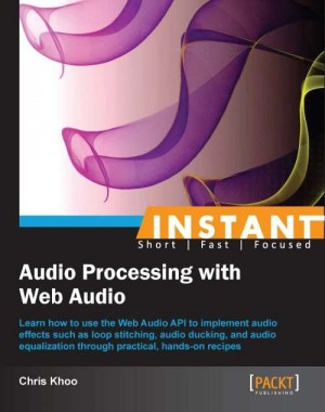 Instant Audio Processing with Web Audio | Chris Khoo | Packt