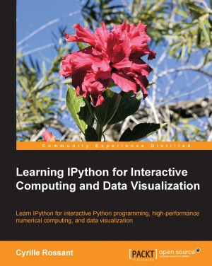 Learning IPython for Interactive Computing and Data Visualization by Cyrille Rossant from Packt Publishing in Engineering & IT category