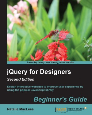 jQuery for Designers Beginners Guide Second Edition by Natalie MacLees from Packt Publishing in Engineering & IT category