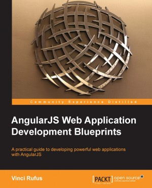 AngularJS Web Application Development Blueprints by Vinci Rufus from Packt Publishing in Engineering & IT category