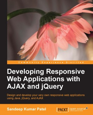 Developing Responsive Web Applications with AJAX and jQuery by Sandeep Kumar Patel from Packt Publishing in Engineering & IT category