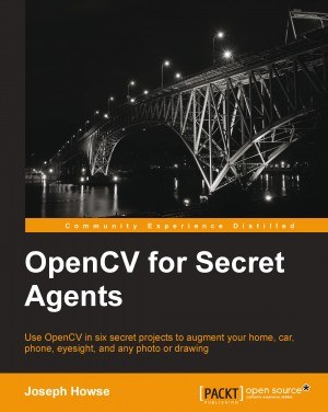 OpenCV for Secret Agents by Joseph Howse from Packt Publishing in Engineering & IT category