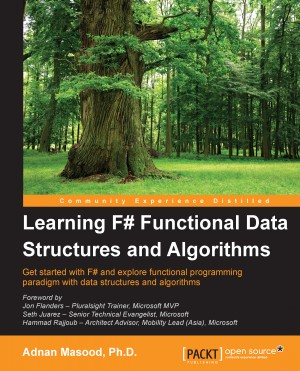 Learning F# Functional Data Structures and Algorithms by Adnan Masood from Packt Publishing in Engineering & IT category