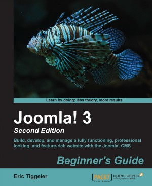 Joomla! 3 Beginners Guide Second Edition by Eric Tiggeler from Packt Publishing in Engineering & IT category