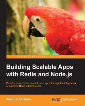 Building Scalable Apps with Redis and Node.js by Joshua Johanan from Packt Publishing in Engineering & IT category