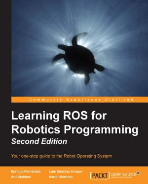 Learning ROS for Robotics Programming - Second Edition by Anil  Mahtani from  in  category