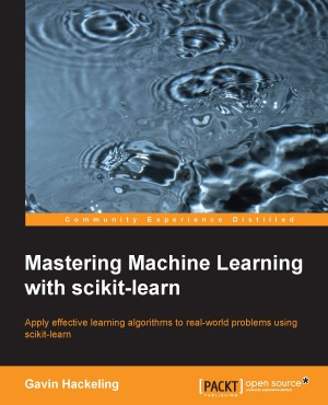 Mastering Machine Learning with scikit-learn by Gavin Hackeling from Packt Publishing in Engineering & IT category