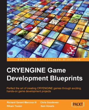 CRYENGINE Game Development Blueprints by Riham  Toulan from Packt Publishing in Engineering & IT category