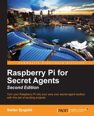 Raspberry Pi for Secret Agents - Second Edition by Stefan Sjogelid from  in  category