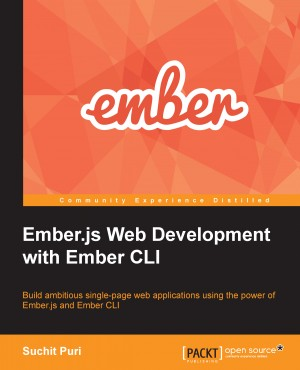 Ember.js Web Development with Ember CLI by Suchit Puri from Packt Publishing in Engineering & IT category
