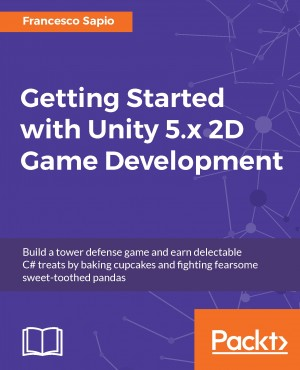 Getting Started with Unity 5.x 2D Game Development by Francesco Sapio from Packt Publishing in Engineering & IT category
