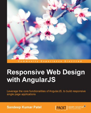 Responsive Web Design with AngularJS by Sandeep Kumar Patel from Packt Publishing in Engineering & IT category