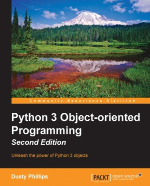 Python 3 Object-oriented Programming - Second Edition by Dusty Phillips from Packt Publishing in Engineering & IT category