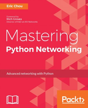 Mastering Python Networking | Eric Chou | Packt Publishing