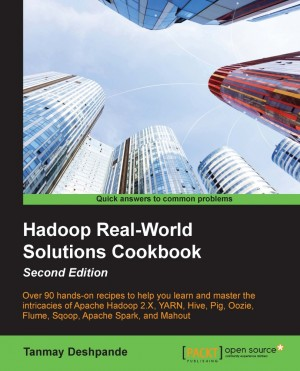Hadoop Real-World Solutions Cookbook - Second Edition