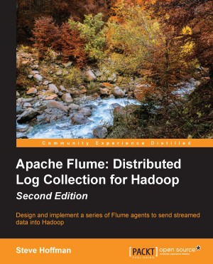 Apache Flume: Distributed Log Collection for Hadoop - Second Edition by Steve Hoffman from Packt Publishing in Engineering & IT category