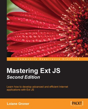 Mastering Ext JS - Second Edition by Loiane Groner from Packt Publishing in Engineering & IT category