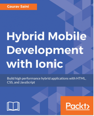 Hybrid Mobile Development with Ionic by Gaurav Saini from Packt Publishing in Engineering & IT category