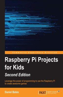 Raspberry Pi Projects for Kids - Second Edition by Daniel Bates from Packt Publishing in Engineering & IT category