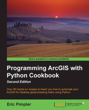 Programming ArcGIS with Python Cookbook - Second Edition by Eric Pimpler from Packt Publishing in Engineering & IT category
