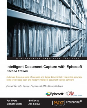 Intelligent Document Capture with Ephesoft - Second Edition by Michael Muller from Packt Publishing in Engineering & IT category