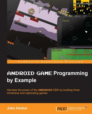 Android Game Programming by Example by John Horton from Packt Publishing in Engineering & IT category