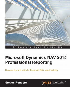 Microsoft Dynamics NAV 2015 Professional Reporting by Steven Renders from Packt Publishing in Engineering & IT category