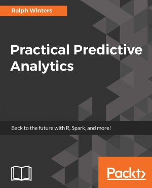 Practical Predictive Analytics by Ralph Winters from Packt Publishing in Engineering & IT category